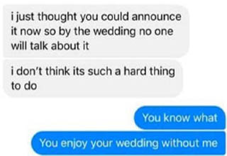 """Talk about being a seriously insecure bride!  <br></br>This absolute specimen of a <strong><a href=""""https://www.ebaumsworld.com/pictures/bridal-shop-employees-dish-on-the-biggest-bridezillas-theyve-encountered/86338926/"""" target=""""_blank"""">Bridezilla</a></strong> just could't bear the idea of having even an iota of attention taken away from her, to the point that she tried forcing a grieving friend to """"get over"""" the loss of her dead baby and announce it to the world so that people wouldn't ask about it at the wedding."""