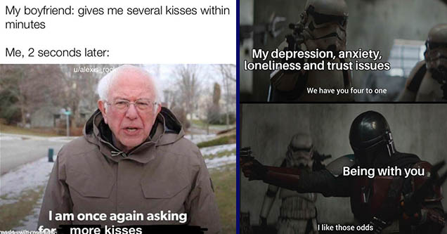 relationship-memes am once again asking for your support - My boyfriend gives me several kisses within minutes Me, 2 seconds later ualexis_rock I am once again asking more kisses maaldewithmetic | relationship-memes like those odds meme - My depression, a