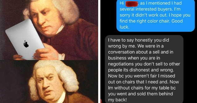 wtf am i reading meme | Hi as I mentioned I had several interested buyers. I'm sorry it didn't work out. I hope you find the right color chair. Good luck. I have to say honestly you did wrong by me. We were in a conversation about a sell and in business w