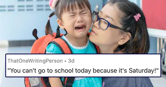crying child with backpack | document - ThatOneWritingPerson 3d 1 Award 'You can't go to school today because it's Saturday!