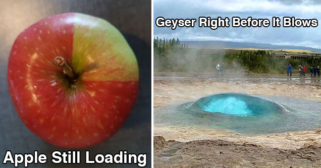 cool things found in nature -  apple looks like its still loading, geyser right before it blows