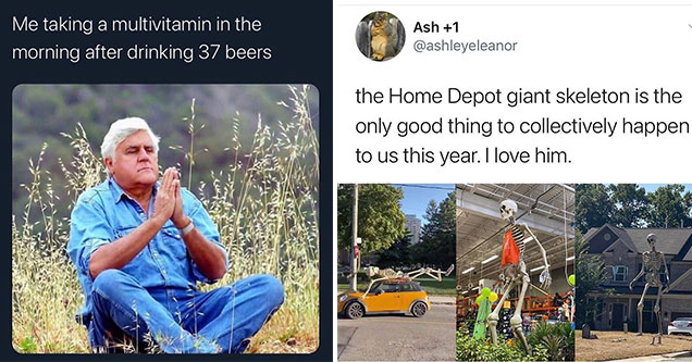 funny jokes from twitter - when a take a multivitamin after drinking 37 beers - the home depot skeleton is the best thing to collectively happen to us this year