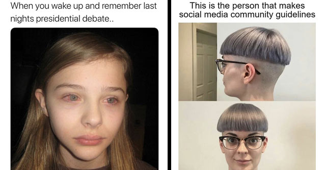 funny meme about crying after waking up thinking about the debate and a funny meme girls bowlcut is the social media guideline maker