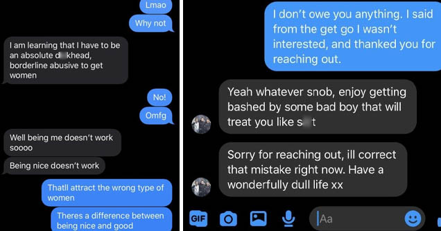 screenshot - Lmao Why not I am learning that I have to be an absolute dickhead, borderline abusive to get women No! Omfg Well being me doesn't work SOO00 Being nice doesn't work Thatll attract the wrong type of women Theres a difference between being nice