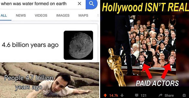 dumb jokes that people missed -  when was water invented -  Hollywood isn't real - paid actors