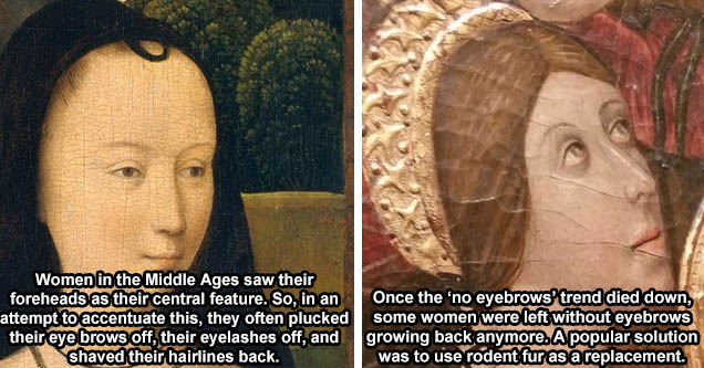 medieval cone hat - Women in the Middle Ages saw their foreheads as their central feature. So, in an attempt to accentuate this, they often plucked their eye brows off, their eyelashes off, and shaved their hairlines back. | head - Once the 'no eyebrows'