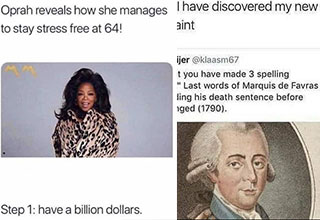 funny memes - how Oprah stays stress free at 64 - step 1 have a billion dollars -  i found my patron saint guys