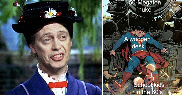 steve buscemi as marry poppins -  50 mega ton nuke - a wooden desk - kids in the 60s and 70s