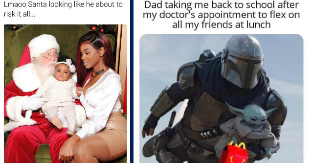 santa about to risk it all - Lmaoo Santa looking he about to risk it all... | The Mandalorian - Dad taking me back to school after my doctor's appointment to flex on all my friends at lunch