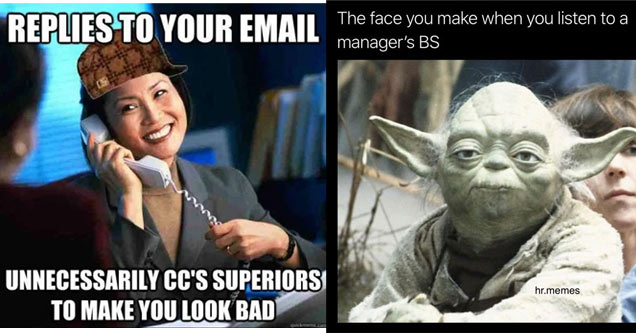 scumbag karen HR work meme and angry yoda meme - clean work memes - memes about work emails - Replies To Your Email Unnecessarily Cc'S Superiors To Make You Look Bad quickmeme.com | clean work memes - frank oz star wars - The face you make when you listen