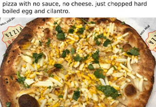 pizza cheese - en Jironmental elf pizza with no sauce, no cheese. just chopped hard boiled egg and cilantro. Madd I'S Uncle 313 Crave on get your trave on 11d , Pizza Maddio'S Uncle get your crave get your crave Pizza Za get O