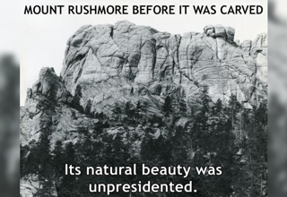 mount rushmore before it was carved. its natural beauty was unpresidented