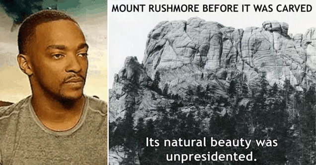 dead pan expression meme - mount rushmore before it was carved. its natural beauty was unpresidented