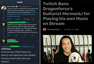 people who had no idea who they were talking to -  Twitch bans Dragon Force guitarist for playing his own music -  someone trying to out smart Buzz Aldrin on space