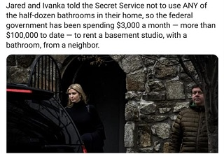 The agents were instructed not to use any of the half-dozen bathrooms inside the couple's house, so the Secret Service detail assigned to President Trump's daughter and son-in-law spent months searching for a reliable restroom to use on the job after resorting to a porta-potty, as well as bathrooms at the nearby home of former president Barack Obama. They finally found one to call their own, for $3,000 a month.