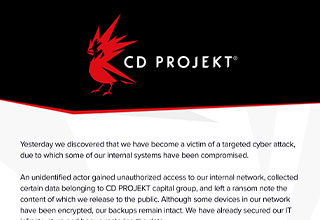 "<a href=""https://gaming.ebaumsworld.com/pictures/cyberpunk-2077-fans-cant-get-enough-of-panam-palmers-ass/86556613/""><strong>CD Projekt Red </strong></a>posted a message on Twitter confirming their systems have been infiltrated by ransomware hackers. The hackers have said they will leak the source code to <a href=""https://gaming.ebaumsworld.com/pictures/29-cyberpunk-2077-memes-that-are-pure-future/86042405/""><strong>Cyberpunk 2077</strong></a>, Witcher 3, and other sensitive documents if their demands are not meet in 48 hrs."