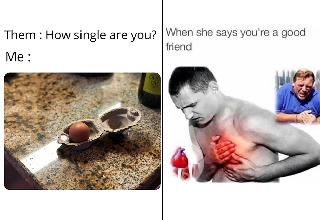 """Whether you're in a relationship or single as hell, here's some funny dating and <strong><a href=""""https://www.ebaumsworld.com/pictures/30-relationship-memes-to-couple-up-with-for-quarantine/86369957/"""">relationship memes</a></strong> to laugh at on Valentine's Day, the one day of the year when everyone buys flowers for some reason. </br> </br> Of course, <strong><a href=""""https://www.ebaumsworld.com/pictures/well-rounded-images-that-will-make-everyone-doubt-valentines-day/86201371/"""">Valentine's Day</a></strong> is for suckers, so if you really want to enjoy the holiday, just sell chocolate with laxatives in it and watch people experience pure hell."""