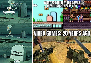 funny gaming memes -  all gamers -  rip split screen mode -  what you think video games looked like 20 years ago, video games 20 years ago