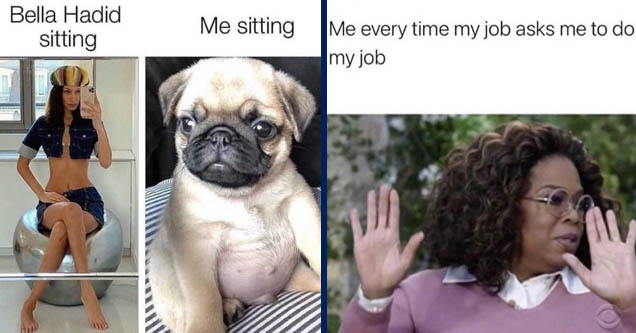 Bella Hadid sitting Me sitting | oprah meme meghan - Me every time my job asks me to do my job