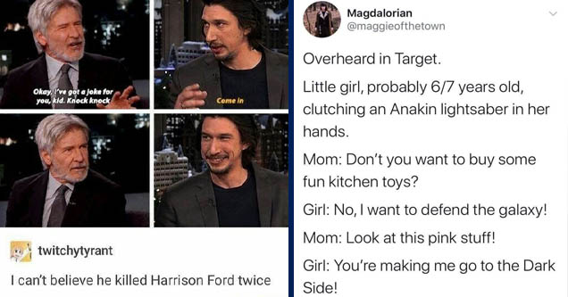 rip in peace meme - Okay, I've got a joke for you, kid. Knock knock Come in twitchytyrant I can't believe he killed Harrison Ford twice ifunny.co | angle - Magdalorian Overheard in Target. Little girl, probably 67 years old, clutching an Anakin lightsaber