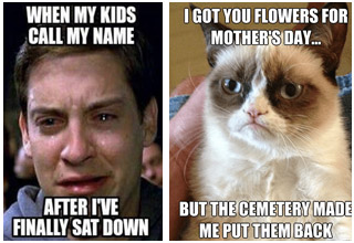 funny mom memes - When My Kids Call My Name After I'Ve Finally Sat Down