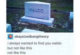 grave - Geefshem Fbs okaysizedbangtheory i always wanted to find you waldo but not this not this