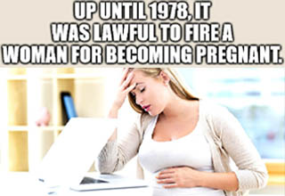 learning - Up Until 1978.It Was Lawful To Fire A Woman For Becoming Pregnant imgflip.com