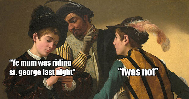 the evolution of the term gamer -  ye mum was riding st George last night -  twas not -  17th century card players painting