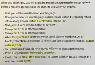 talk to a human - When you call the Irs, you will be guided through an automated message system before a real, live agent picks up the phone to deal with your enquiry. First, you will be asked to select your language. Once you've selected your language, d