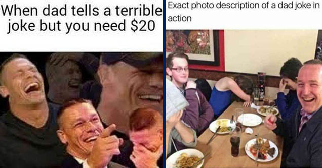 memes about dads - When dad tells a terrible joke but you need $20   dad joke meme - Exact photo description of a dad joke in action