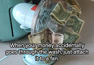 fan with cash - When your money accidentally goes through the wash, just attach it to a fan.
