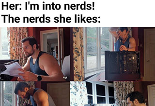 funny gaming memes -  Her - I'm into nerds -  the nerds she likes - Henry Cavill building a pc