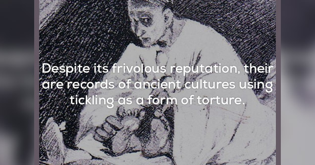 a creepy fact about tickling be used as torture