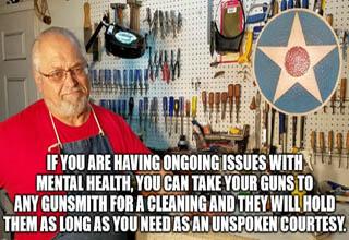 多纳村 - 2 If You Are Having Ongoing Issues With Mental Health, You Can Take Your Guns To Any Gunsmith For A Cleaning And They Will Hold Them As Long As You Need As An Unspoken Courtesy. imgflip.com