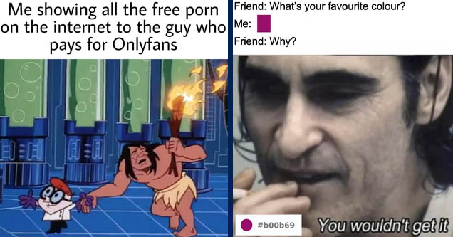 animal crossing time travel meme - Me showing all the free porn on the internet to the guy who pays for Onlyfans Ele | ifunny memes - Friend What's your favourite colour? Me Friend Why? You wouldn't get it