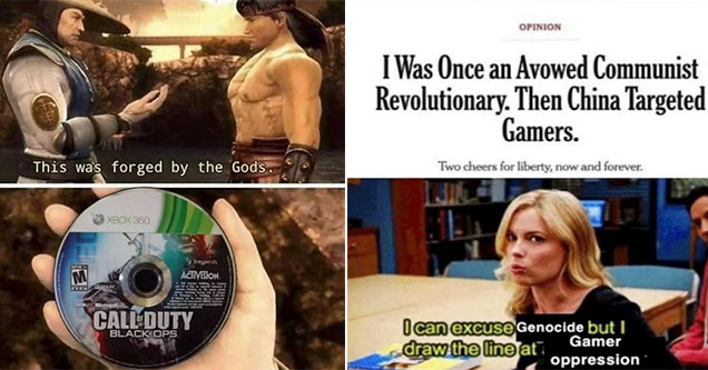 Funny gaming memes -  this was forged by God -  I was once an awoved Communist Revolutionary, The China targeted gamers -  NYT op-ed
