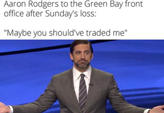 aaron rodgers jeopardy - Aaron Rodgers to the Green Bay front office after Sunday's loss