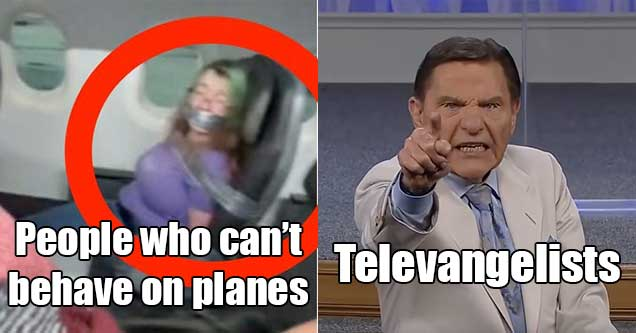 types of people we have no sympathy for -  people who can't behave on planes -  televangelists
