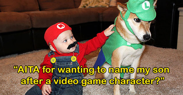AITA -  gamer edition -  AITA for wanting to name my child after a video game character?