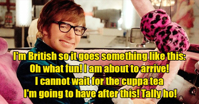 SFW things you can say in the bedroom -  I'm British so it goes a bit like this -  smiling Austin Powers