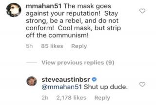 "Last week, some yahoo thought it was a good idea to come at Stone Cold Steve Austin on Instagram, and well, the dodo got put in his place. I'm not certain, but I think it might a Twitter terms of services thing, but this dude probably has to delete his account now right? <br><br> Well, since your here, check out: <a href=""https://www.ebaumsworld.com/pictures/17-comments-that-nailed-it/85600016/""><strong>17 Comments That Nailed It </strong></a>."