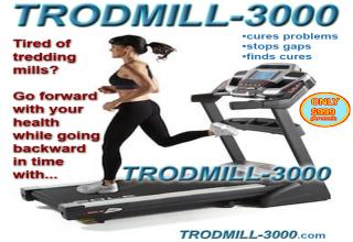 You don't have to work out when you already have with... The TRODMILL