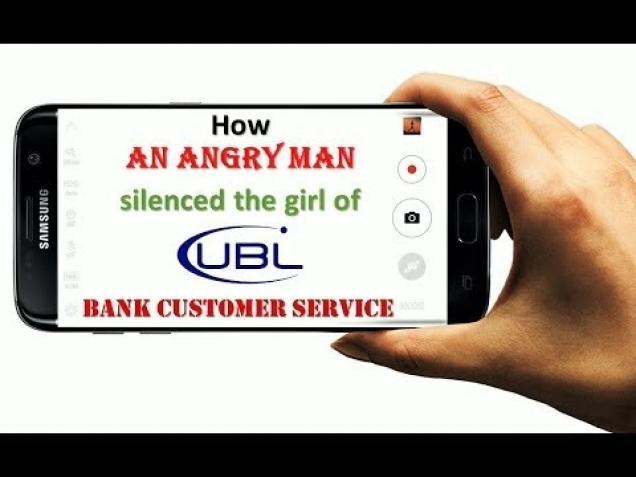 How an Angry Man silenced the girl of UBL bank customer