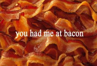 bacon bacon bacon.....