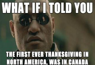 Because in Canada we celebrate the right Thanksgiving!