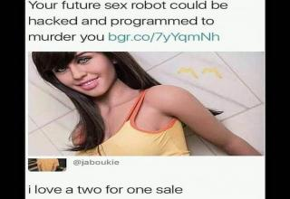 kinky memes - Your future sex robot could be hacked and programmed to murder you bgr.co7yYqmNh i love a two for one sale