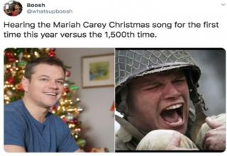 photo caption - Boosh Hearing the Mariah Carey Christmas song for the first time this year versus the 1,500th time.