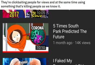 graphic design - They're clickbaiting people for views and at the same time using something that's killing people as we know it. 2017 Uluni Corona 5 Times South Park Predicted The Future 1 month ago 14K views Te I Faked My Haha!